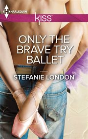 Only the brave try ballet cover image