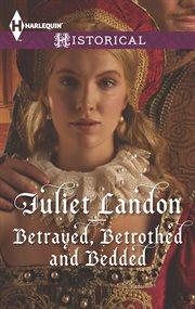 Betrayed, Betrothed and Bedded
