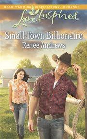 Small-town Billionaire