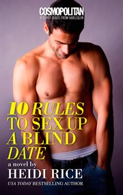 His road home ; : 10 rules to sex up a blind date cover image