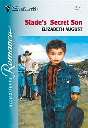 Slade's secret son cover image