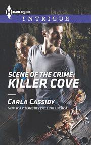 Scene of the crime : Killer Cove cover image