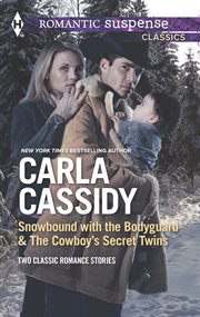 Snowbound with the Bodyguard & The Cowboy's Secret Twins cover image