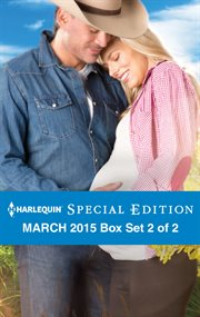 Harlequin special edition March 2015. Box Set 2 of 2 cover image