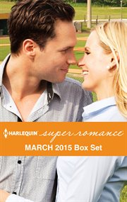 Harlequin Superromance March 2015 box set ; : The comeback of Roy Walker ; Falling for the new guy ; A recipe for reunion ; Mother by fate cover image