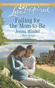 Falling for the mom-to-be cover image