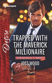 Trapped with the maverick millionaire cover image
