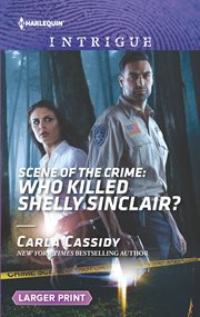 Scene of the crime : who killed Shelly Sinclair? cover image