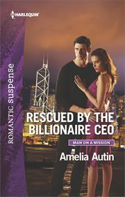 Rescued by the billionaire CEO cover image
