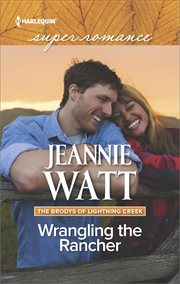 Wrangling the Rancher : The Brodys of Lightning Creek Series, Book 5 cover image