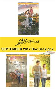 Harlequin love inspired September 2017 : The Texas rancher's new family ; Her hill country cowboy ; Healing his widowed heart. Box set 2 of 2 cover image