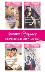 Harlequin romance September 2017 box set : A proposal from the crown prince ; Sarah and the secret sheikh ; Conveniently engaged to the boss ; Her New York billionaire cover image