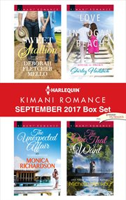 Harlequin Kimani romance September 2017 box set : Sweet stallion ; The unexpected affair ; Love in Logan Beach ; The one that I want cover image