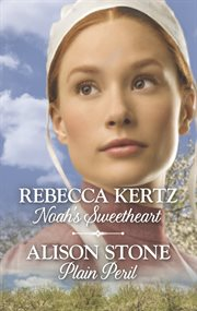 Noah's sweetheart ; : and, Plain peril cover image