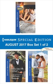 Harlequin special edition August 2017 : Vegas wedding, Weaver bride ; Do you take this cowboy? ; The rancher's unexpected family. Box set 1 of 2 cover image