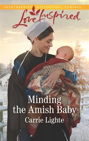 Minding the amish baby. A Fresh-Start Family Romance cover image