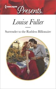 Surrender to the ruthless billionaire cover image