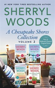 A Chesapeake Shores collection : Driftwood cottage ; Moonlight Cove ; Beach Lane ; An O'Brien family Christmas. Volume 2 cover image