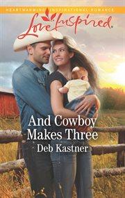 And cowboy makes three cover image