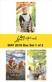 Love inspired May 2018 : The wedding quilt bride ; The rancher's secret child ; Hometown reunion. Box set 1 of 2 cover image