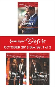 Harlequin desire october 2018 - box set 1 of 2. The Billionaire's Legacy\Tempt Me in Vegas\Rancher Untamed cover image