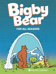 Bigby Bear : for all seasons. Volume 2 cover image