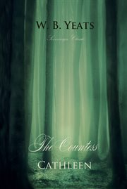 The countess Cathleen : manuscript materials cover image