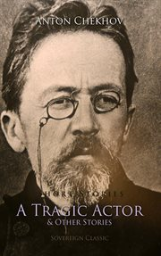 Short stories by Anton Chekhov: a tragic actor and other stories. Book 1 cover image