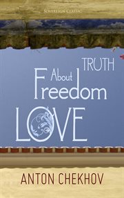 Short stories by Anton Chekhov: About truth, freedom and love. Bk. 3 cover image