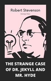 The strange case of Dr Jekyll and Mr Hyde cover image