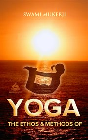 The ethos and methods of yoga cover image