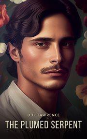 The plumed serpent: (Quetzalcoatl) cover image