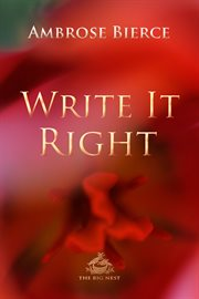 Write it right: a little blacklist of literary faults cover image