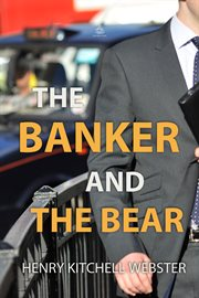 The banker and the bear;: the story of a corner in lard cover image