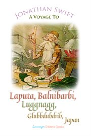 A Voyage to Laputa, Balnibarbi, Luggnagg, Glubbdubdrib and Japan
