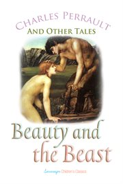 Beauty and the Beast and Other Tales