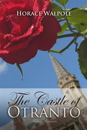 The castle of Otranto: a gothic story ; and, the mysterious mother : a tragedy cover image
