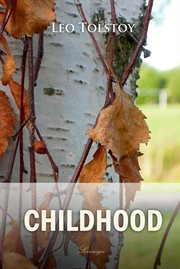 Childhood ;: Boyhood ; Youth ; The incursion cover image