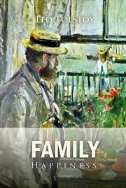 The Kreutzer sonata, and, Family happiness cover image