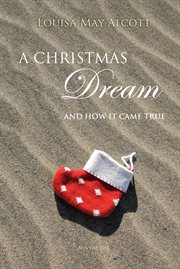 A Christmas Dream, and How It Came True