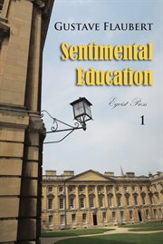 Sentimental Education Volume 1