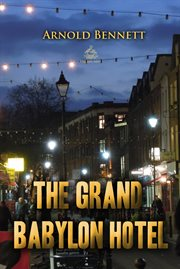The Grand Babylon Hotel. T. Racksole & daughter cover image