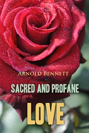 The book of Carlotta: being a revised edition (with new preface) of Sacred and profane love cover image