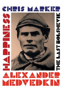 The Last Bolshevik + Happiness