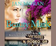 Beauty Mark : Love, California Series, Book 2 cover image