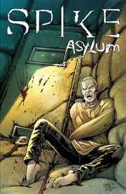 Spike: Asylum. Issue 1-5 cover image