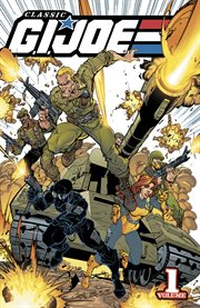 G.I. Joe: Classics, Volume 1 / Larry Hama