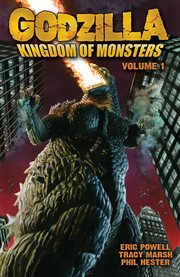 "Graphic Novel cover with text ""Godzilla - Kingdom of Monsters - Volume 1"" by Eric Powell, Tracy Marsh, Phil Hester depicting Godzilla amidst high rise buildings."