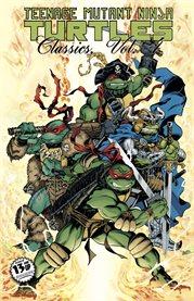Teenage Mutant Ninja Turtles classics. Volume 4 cover image