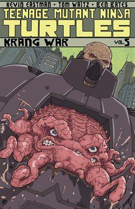 Cover image for Teenage Mutant Ninja Turtles Vol. 5: Krang War